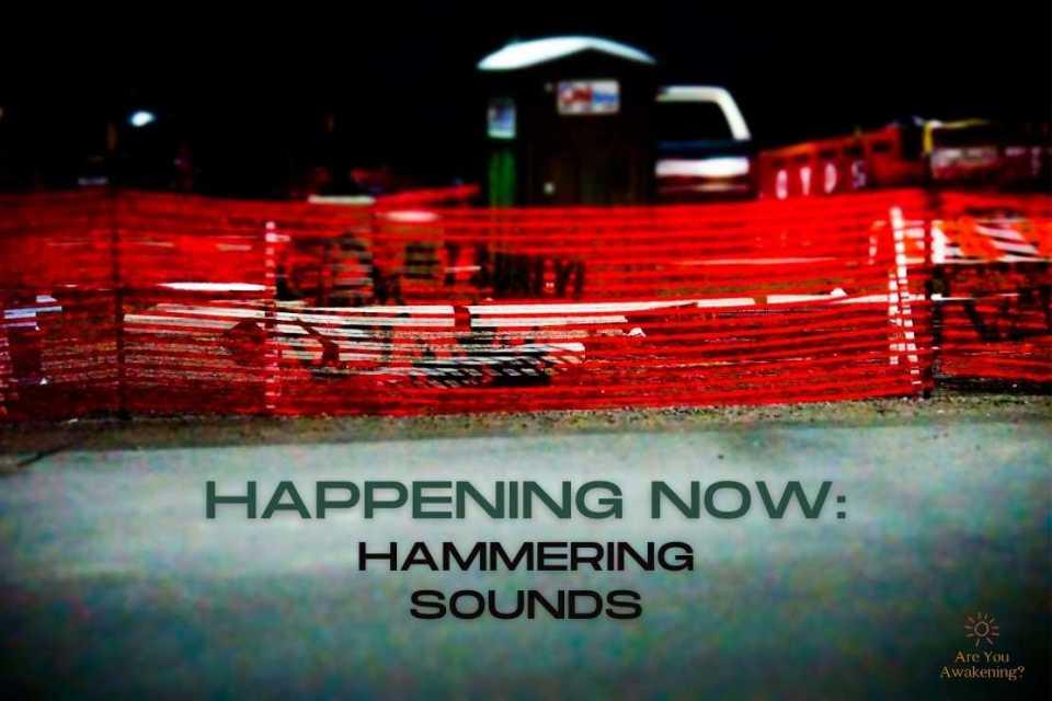 Happening Now: Hammering Sounds
