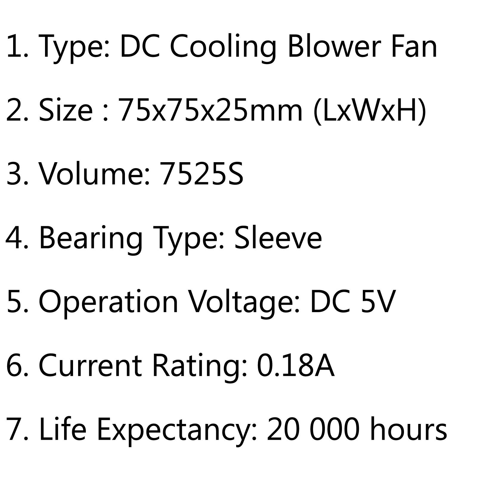 Brushless DC Cooling Blower Fan 5V 7525S 75x75x25mm 0.18A
