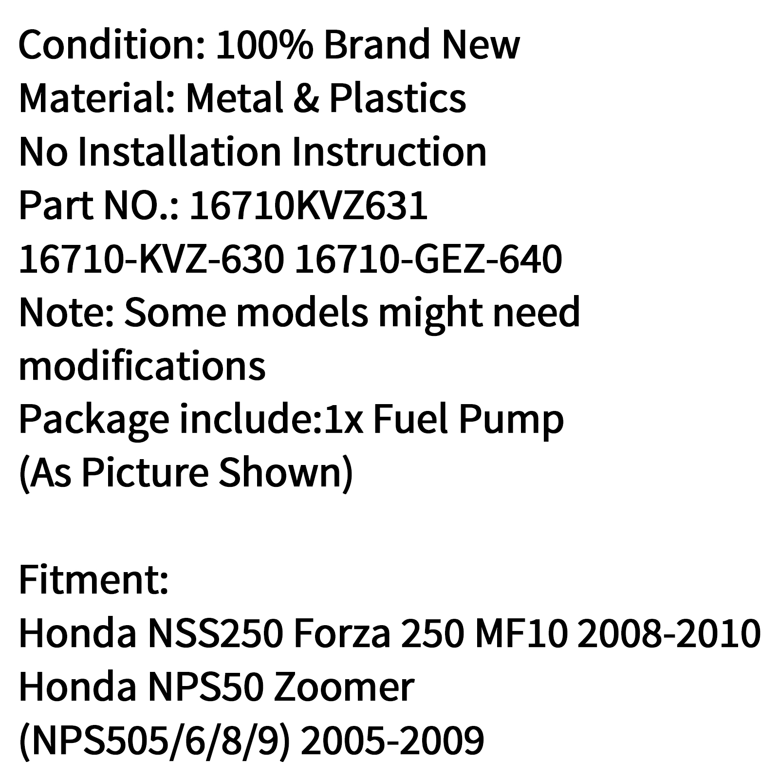 Fuel Pump For Honda 16710-KVZ-630 NSS250 Forza 250 MF10 08