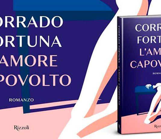 """Corrado Fortuna - """"L'amore capovolto"""""""