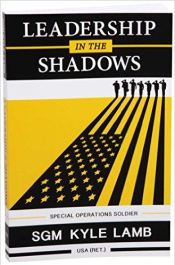 Leadership in the Shadows- Special Operations Soldier