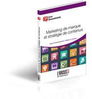 Marketing de marque et stratégie de contenus (livre de @J_Chezaubernard et @DLeGorrec @argusassurance)