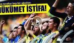 Fenerbahçe-Galatasaray maçında Hükümet İstifa sesleri