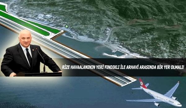 """Bayraktutan: """"Artvin-Rize Havaalanının Yeri Fındıklı ile Arhavi Arasında Bir Yer Olmalı"""""""