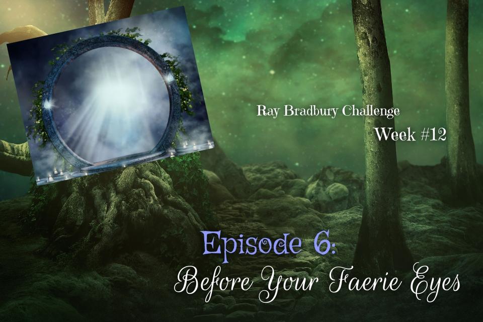 Ray Bradbury Challenge – Week #12