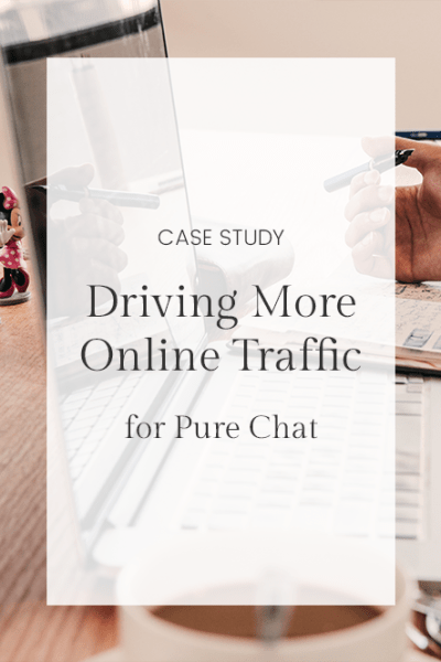 Case Study: Driving More Online Traffic for Pure Chat
