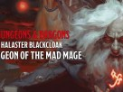 Halaster Blackcloak - Dungeon of the Mad Mage