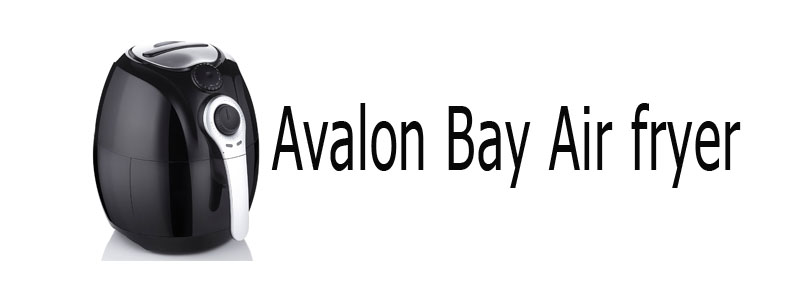Avalon Bay Air fryer Review(AB-Airfryer100B)