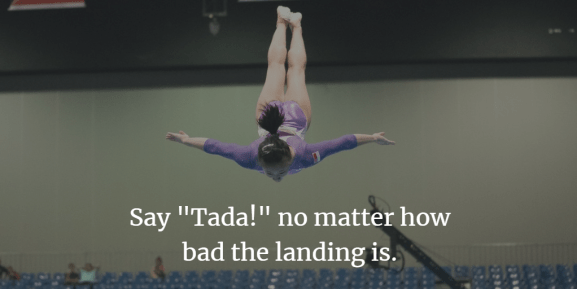 "Gymanst in the air - Say ""Tada!"" no matter how bad the landing is"