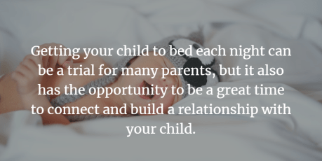 sleeping baby with quote - Getting your child to bed each night can be a trial for many parents, but it also has the opportunity to be a great time to connect and build a relationship with your child.