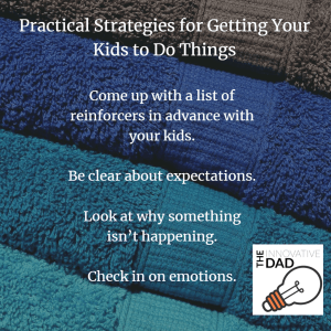 A list of Practical Strategies for Getting Your Kids to Do Things