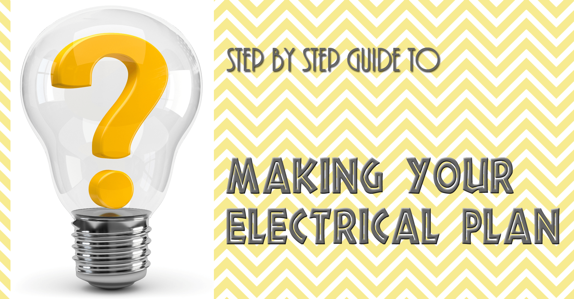 Make Your Electrical Plan Step By One Brick At A Time An
