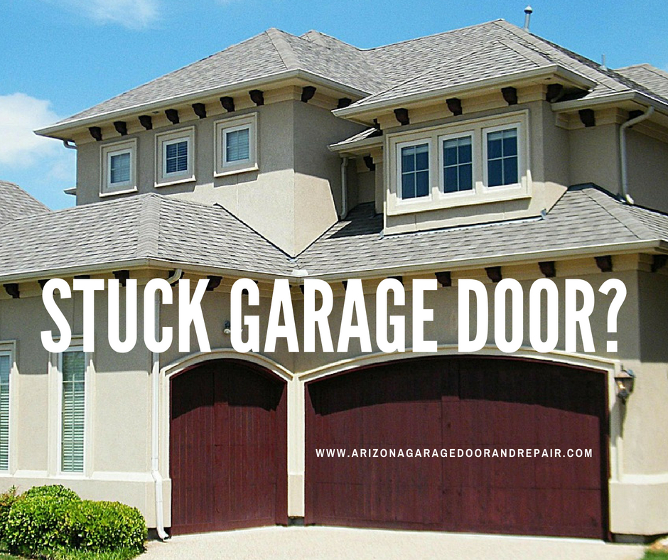 Stuck Garage Door Troubleshoot It Here  Arizona Garage