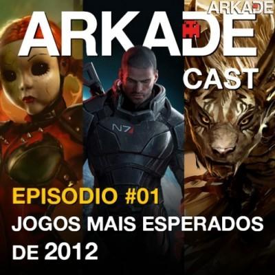 ArkadeCast #01: jogos mais esperados do ano
