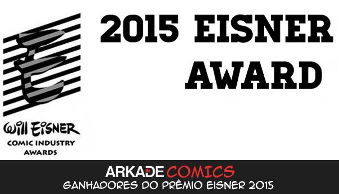 ArkadeComics: Lista dos Ganhadores do Prêmio Eisner 2015