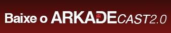 ArkadeCast 2.0 #20: Conversando com o dublador profissional Gustavo Berriel