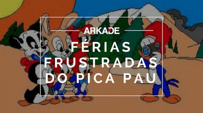RetroArkade: As Férias Frustradas do Pica Pau foi uma das primeiras iniciativas 100% nacional