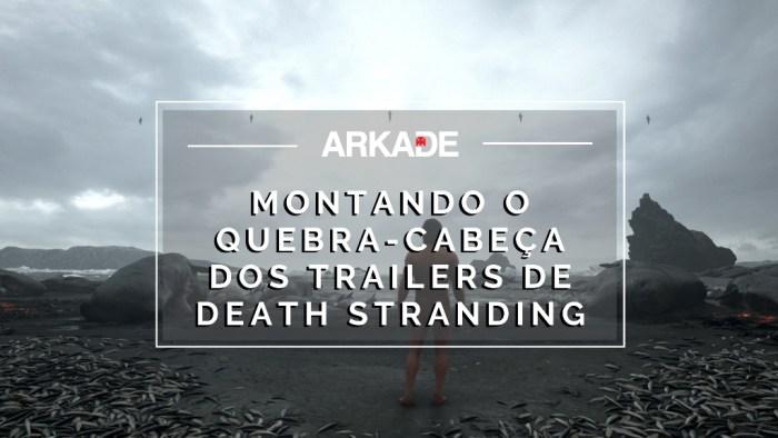 Vamos tentar montar o quebra-cabeça dos trailers de Death Stranding