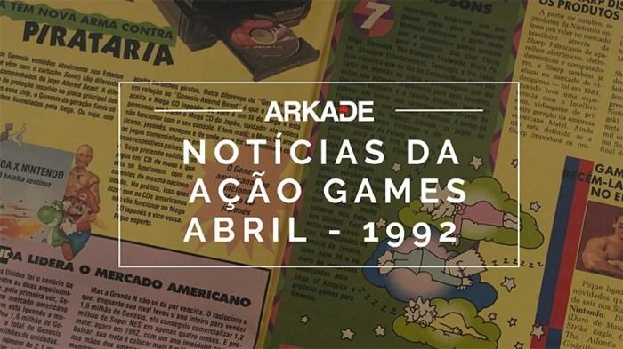 #TBTArkade - As notícias da Ação Games de abril de 1992
