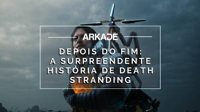 Depois do fim: Vamos entender juntos a história de  Death Stranding