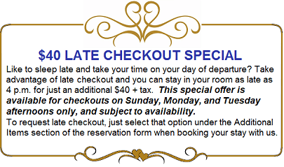 $40 late check out special. Stay until 4 p.m.. Subject to availability.