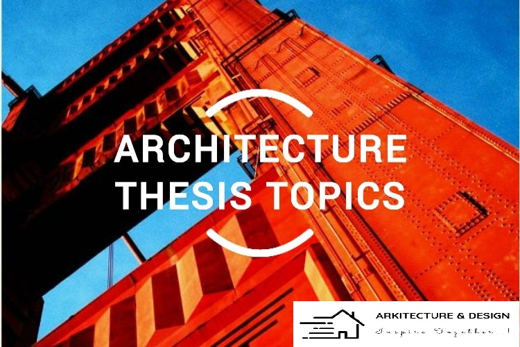 100+ latest unusual architecture thesis topics list for dissertation