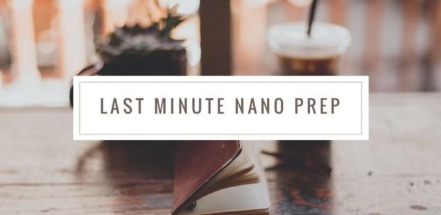Last Minute Nano Prep