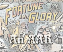 Fortune & Glory: An AAR – Part 2