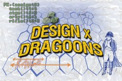 Design x Dragoons: Engineers! (no, not those kind)