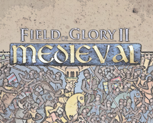 Armchair Dragoons Previews Field of Glory 2: Medieval, from Slitherine Games