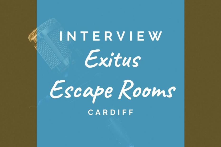 Interview with Exitus Escape Rooms., Cardiff