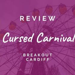 Review: Breakout Cardiff (Cursed Carnival)