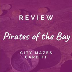 Review: Pirates of the Bay (City Mazes Cardiff)