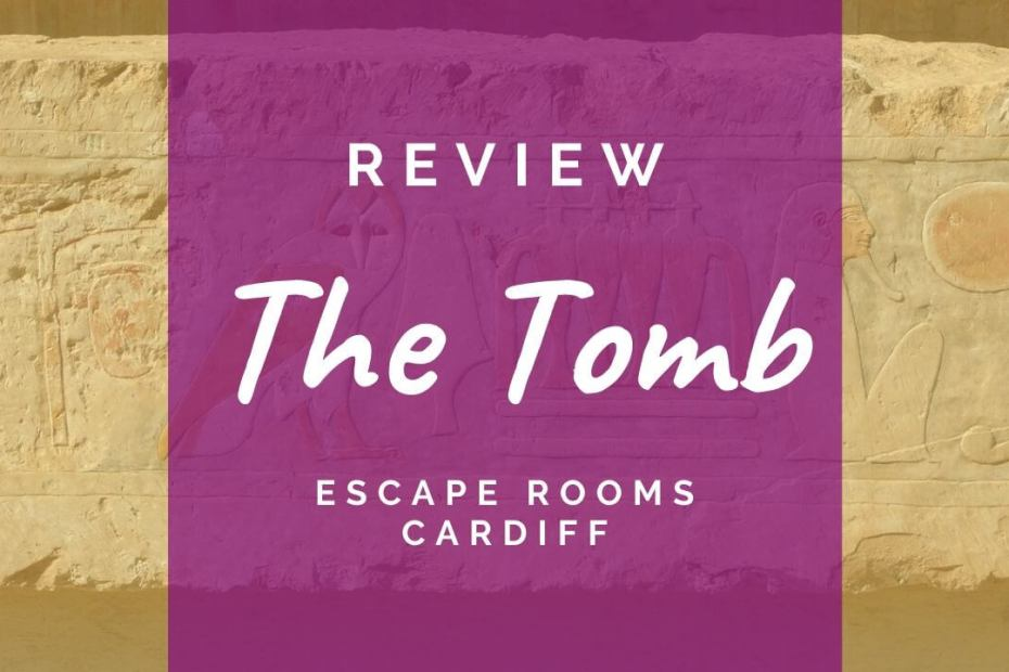 The Tomb review - Escape Rooms Cardiff