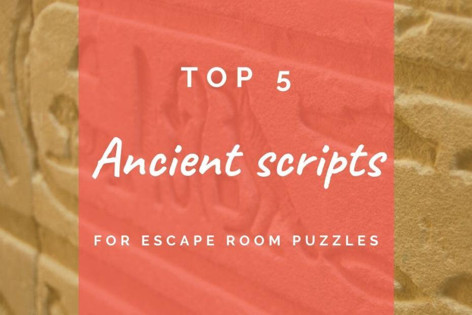 Top five ancient scripts for escape room puzzles