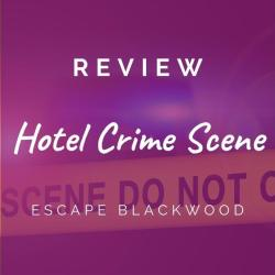 Escape Blackwood – Hotel Crime Scene [REVIEW]