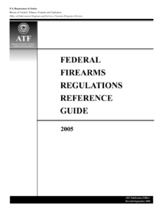 ATF Federal Firearms Regulations Reference Guide 2005.pdf