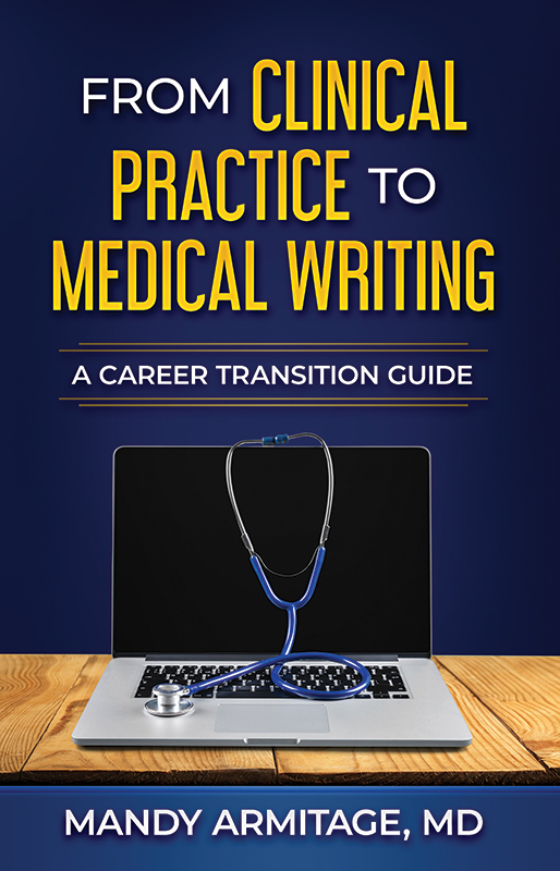 From Clinical Practice to Medical Writing: A Career Transition Guide