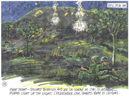 First night - Dillard Burnley and me 'on watch' as C Co. is attacked...flares light up the night. I remember our hearts beat in unison.