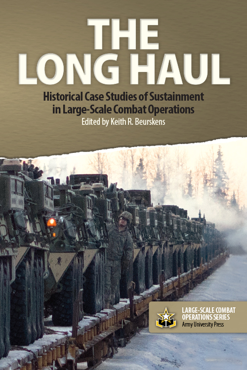 The Long Haul Sustainment Operations In Large Scale Combat Operations