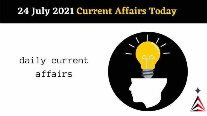 Current Affairs In Hindi Today 24 July 2021
