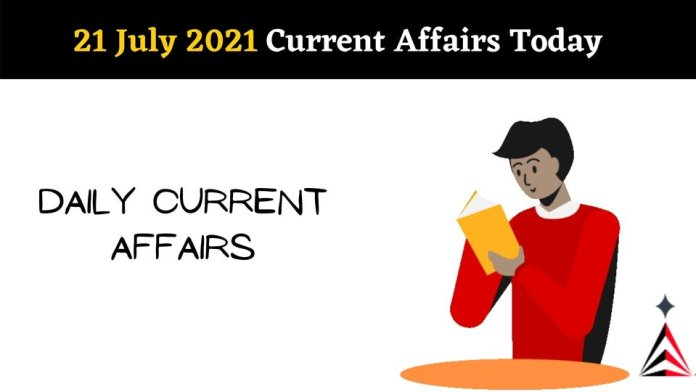 Current Affairs In Hindi Today 21 July 2021