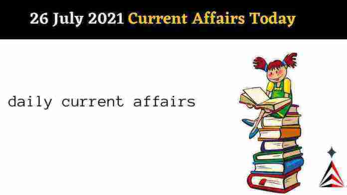 Current Affairs In Hindi Today 26 July 2021 Important Point