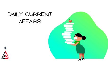 Current Affairs Today 13 August 2021