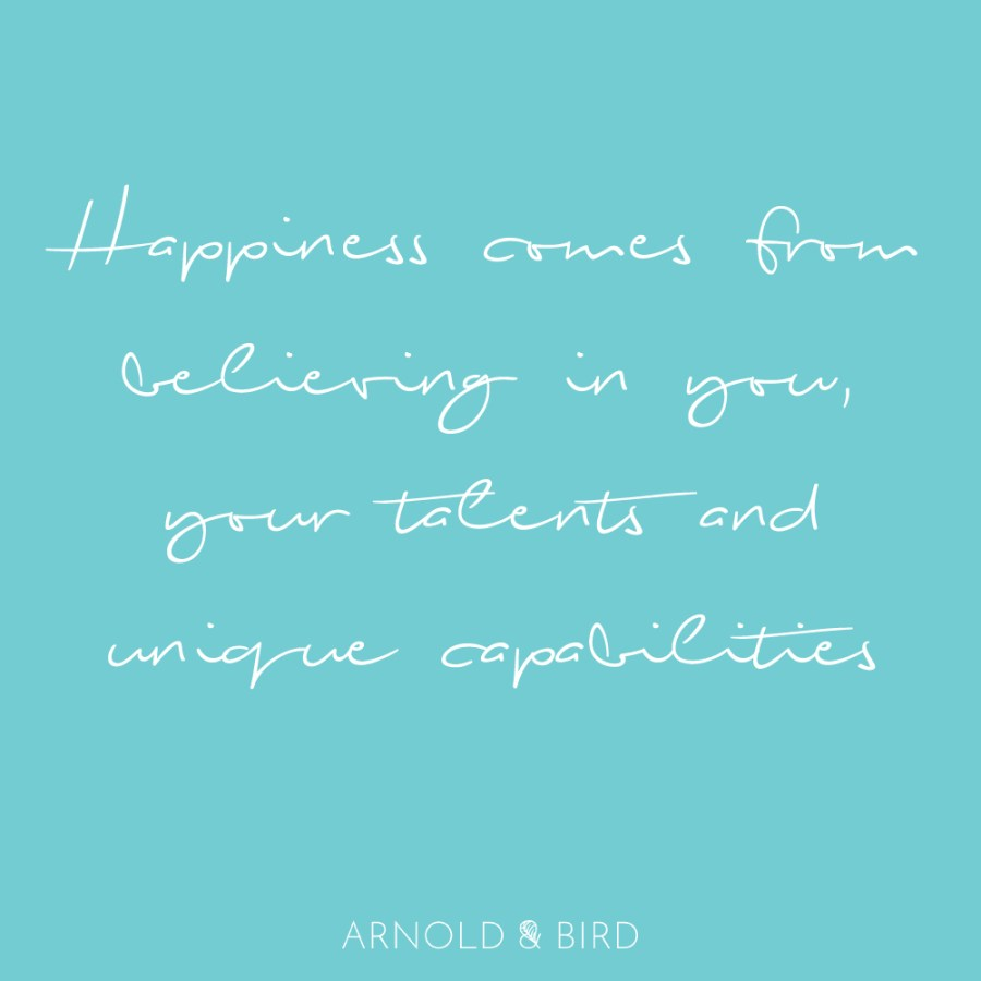 Arnold & Bird happiness affirmation quote