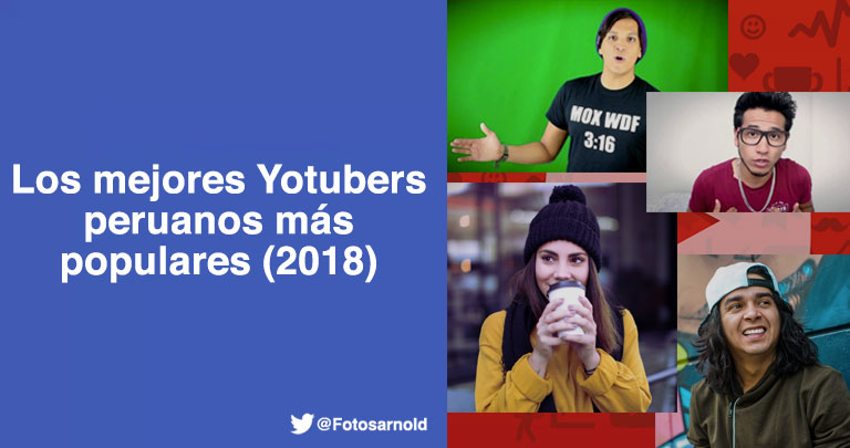 mejores youtubers peruanos 2018