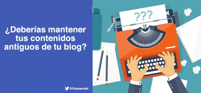 mantener contenidos antiguos blog