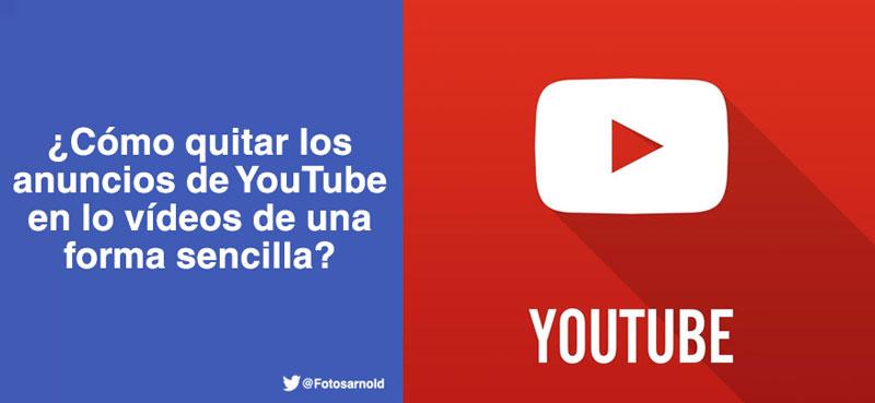 quitar-los-anuncios-youtube-forma-sencilla