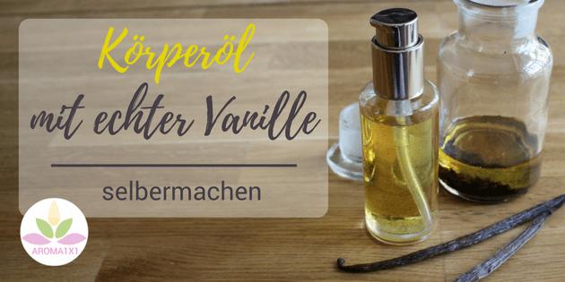 Vanille Körperöl selbermachen