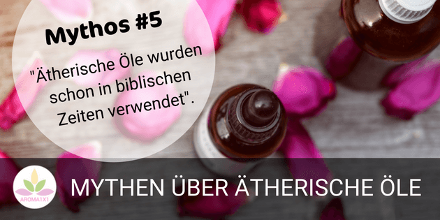 Mythen über ätherische Öle #5